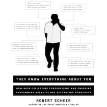They Know Everything About You by Robert Scheer audiobook