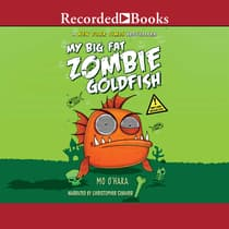 My Big Fat Zombie Goldfish by Mo O'Hara audiobook