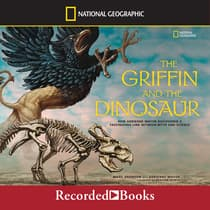 The Griffin and the Dinosaur by Marc Aronson audiobook