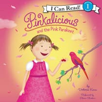 Pinkalicious and the Pink Parakeet by Victoria Kann audiobook