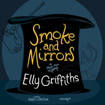 Smoke and Mirrors by Elly Griffiths audiobook