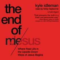 The End of Me by Kyle Idleman audiobook