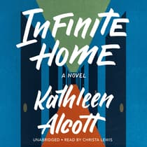 Infinite Home by Kathleen Alcott audiobook