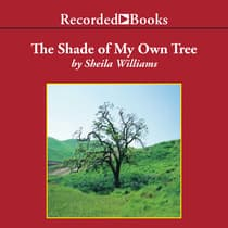 The Shade of My Own Tree by Sheila Williams audiobook