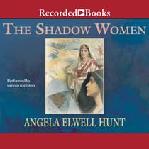 The Shadow Women by Angela Hunt audiobook