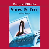 Show and Tell by Nelson George audiobook