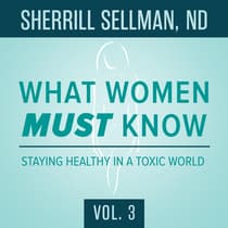 What Women MUST Know, Vol. 3 by Sherrill Sellman audiobook