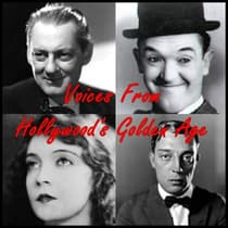 Voices from Hollywood's Golden Age by Stan Laurel audiobook