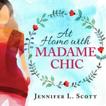 At Home With Madame Chic by Jennifer L. Scott audiobook
