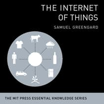 The Internet Things by Samuel Greengard audiobook