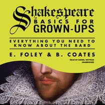 Shakespeare Basics for Grown-Ups by E. Foley audiobook