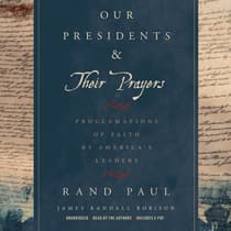 Our Presidents & Their Prayers by Rand Paul audiobook