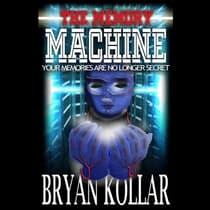 The Memory Machine by Bryan Kollar audiobook