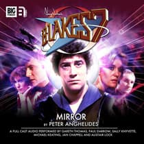 Blake's 7: Mirror by Peter Anghelides audiobook