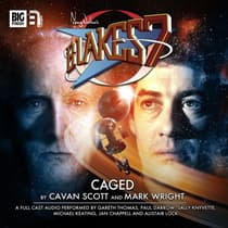 Blake's 7: Caged by Mark Wright audiobook