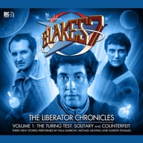 Blake's 7: The Liberator Chronicles, Vol. 1 by Simon Guerrier audiobook