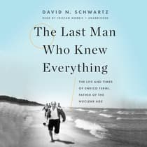 The Last Man Who Knew Everything by David N. Schwartz audiobook