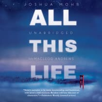 All This Life by Joshua Mohr audiobook