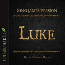 Holy Bible in Audio - King James Version: Luke by David Cochran Heath audiobook