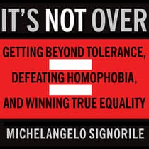 It's Not Over by Michelangelo Signorile audiobook