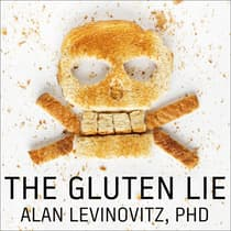 The Gluten Lie by Alan Levinovitz audiobook