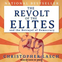 The Revolt of the Elites and the Betrayal of Democracy by Christopher Lasch audiobook
