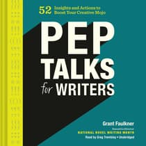 Pep Talks for Writers by Grant Faulkner audiobook