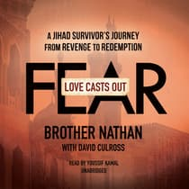 Love Casts Out Fear by Brother Nathan audiobook