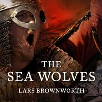 The Sea Wolves by Lars Brownworth audiobook