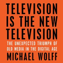 Television Is the New Television by Michael Wolff audiobook