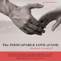 The Inescapable Love of God by Thomas Talbott audiobook