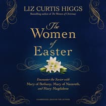 Women of Easter by Liz Curtis Higgs audiobook