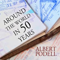 Around the World in 50 Years by Albert Podell audiobook