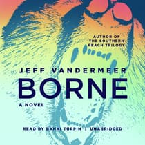 Borne by Jeff VanderMeer audiobook