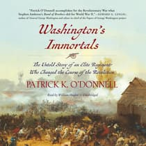 Washington's Immortals by Patrick K. O'Donnell audiobook