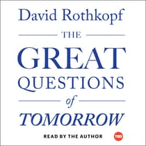 The Great Questions of Tomorrow by David Rothkopf audiobook