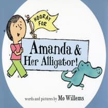 Hooray for Amanda and Her Alligator by Mo Willems audiobook