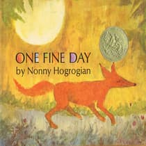 One Fine Day by Nonny Hogrogian audiobook
