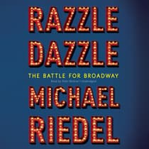Razzle Dazzle by Michael  Riedel audiobook