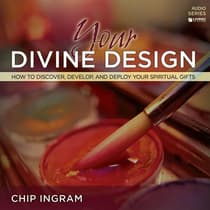 Your Divine Design Teaching Series by Chip Ingram audiobook