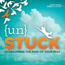 Unstuck by Chip Ingram audiobook