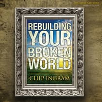 Rebuilding Your Broken World by Chip Ingram audiobook