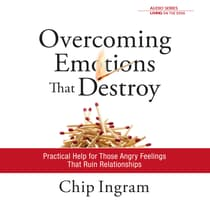 Overcoming Emotions that Destroy by Chip Ingram audiobook
