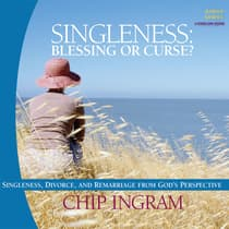 Singleness - Blessing or Curse by Chip Ingram audiobook