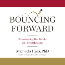 Bouncing Forward by Michaela Haas audiobook