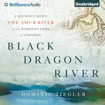 Black Dragon River by Dominic Ziegler audiobook