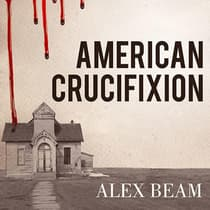 American Crucifixion by Alex Beam audiobook