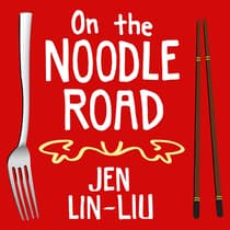 On the Noodle Road by Jen Lin-Liu audiobook