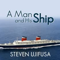 A Man and His Ship by Steven Ujifusa audiobook