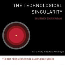The Technological Singularity by Murray Shanahan audiobook